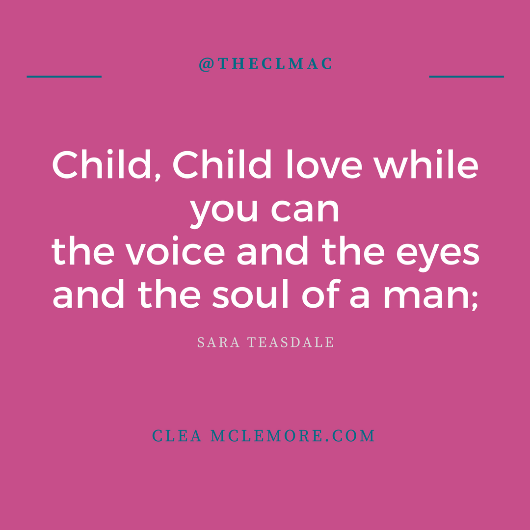 Child Child, by Sara Teasdale