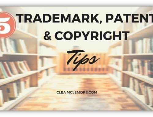 5 Trademark, Patent & Copyright Tips