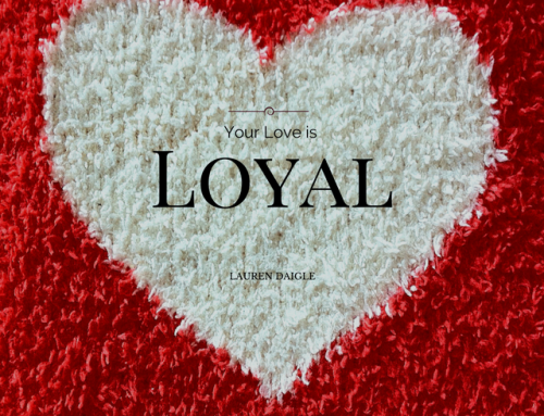 Your Love is Loyal – Lauren Daigle