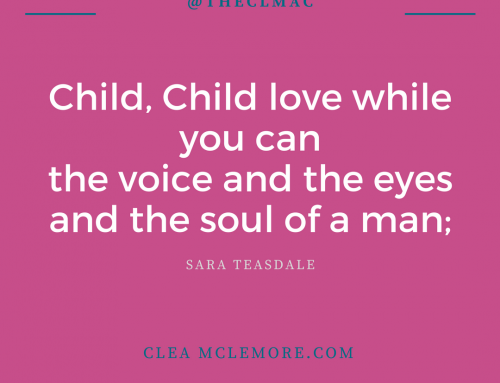 """Child, Child"" Excerpt, by Sara Teasdale – Best Love Quotes"