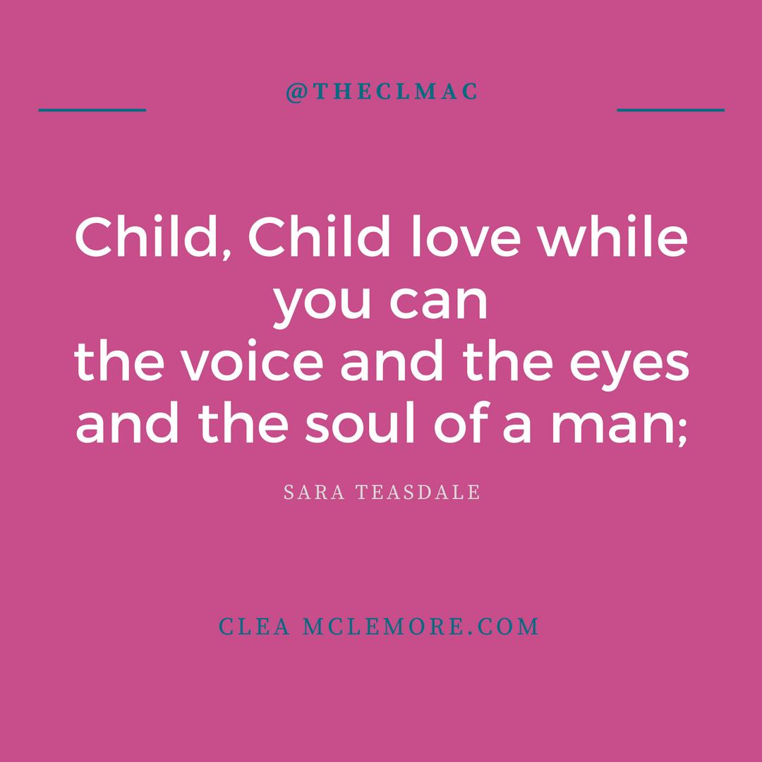 Child Child, by Sara Teasdale