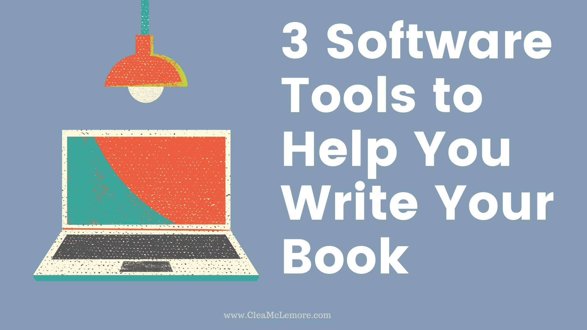3 Software Tools to Help You Write Your Book